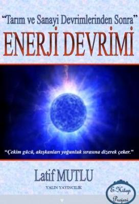 """""""Tarım ve Sanayi Devrimlerinden Sonra"""" ENERJİ DEVRİMİ"""