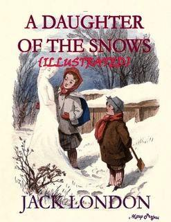 A Daughter of the Snows {Illustrated}