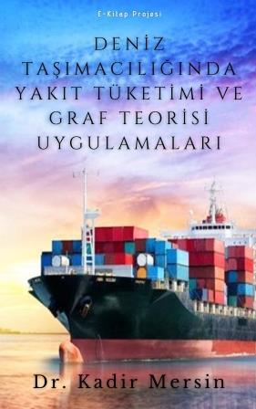 Deniz Taşımacılığında Yakıt Tüketimi ve Graf Teorisi Uygulamaları