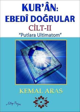 """Kur'ân: Ebedî Doğrular """"Putlara Ultimatom"""" (Cilt-II)"""