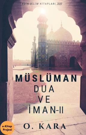 Müslüman Dua ve İman-II