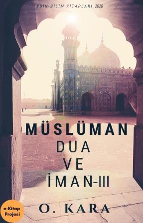 Müslüman Dua ve İman-III