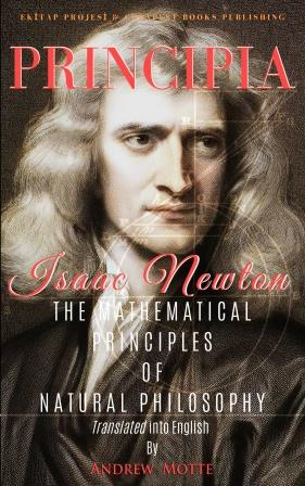 """Principia: """"The Mathematical Principles of Natural Philosophy"""" [Full and Annotated]"""