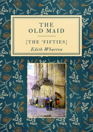 The Old Maid: [The 'Fifties]