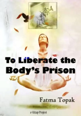 To Liberate the Body's Prison