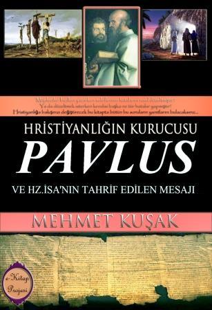 Hristiyanlığın Kurucusu Pavlus ve Hz. İsa'nın Tahrif Edilen Mesajı